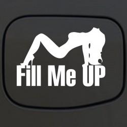 Fill Me Up - vinyl car sticker 12 * 18 cm